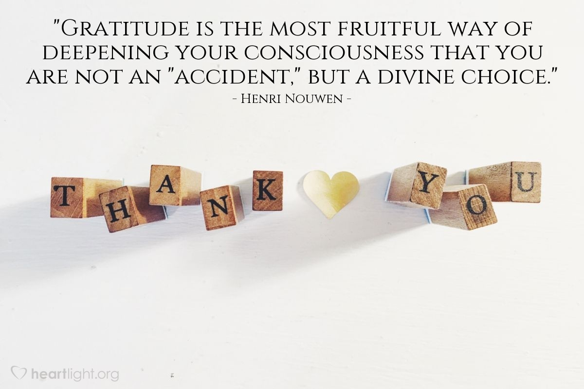 """Illustration of Henri Nouwen — """"Gratitude is the most fruitful way of deepening your consciousness that you are not an """"accident,"""" but a divine choice."""""""