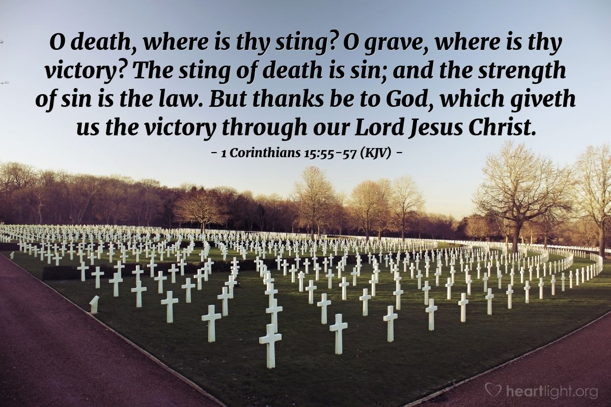 Illustration of 1 Corinthians 15:55-57 (KJV) — O death, where is thy sting? O grave, where is thy victory? The sting of death is sin; and the strength of sin is the law. But thanks be to God, which giveth us the victory through our Lord Jesus Christ.