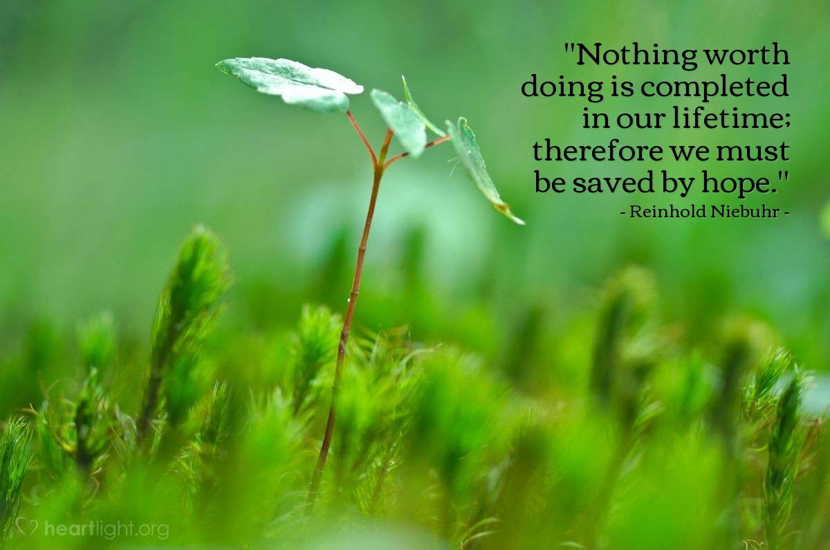 """Illustration of Reinhold Niebuhr — """"Nothing worth doing is completed in our lifetime; therefore we must be saved by hope."""""""