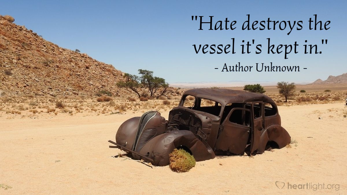 "Illustration of Author Unknown — ""Hate destroys the vessel it's kept in."""