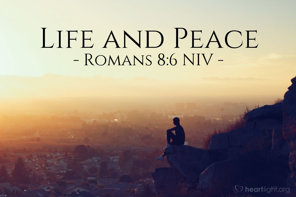Illustration of Romans 8:6 NIV — The mind controlled by the sinful nature is death, but the mind governed by the Spirit is life and peace.