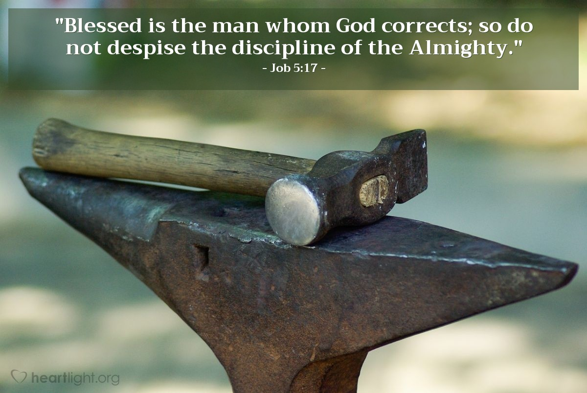 """Illustration of Job 5:17 — """"Blessed is the man whom God corrects; so do not despise the discipline of the Almighty."""""""