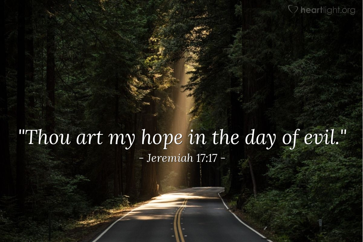 "Illustration of Jeremiah 17:17 — ""Thou art my hope in the day of evil."""