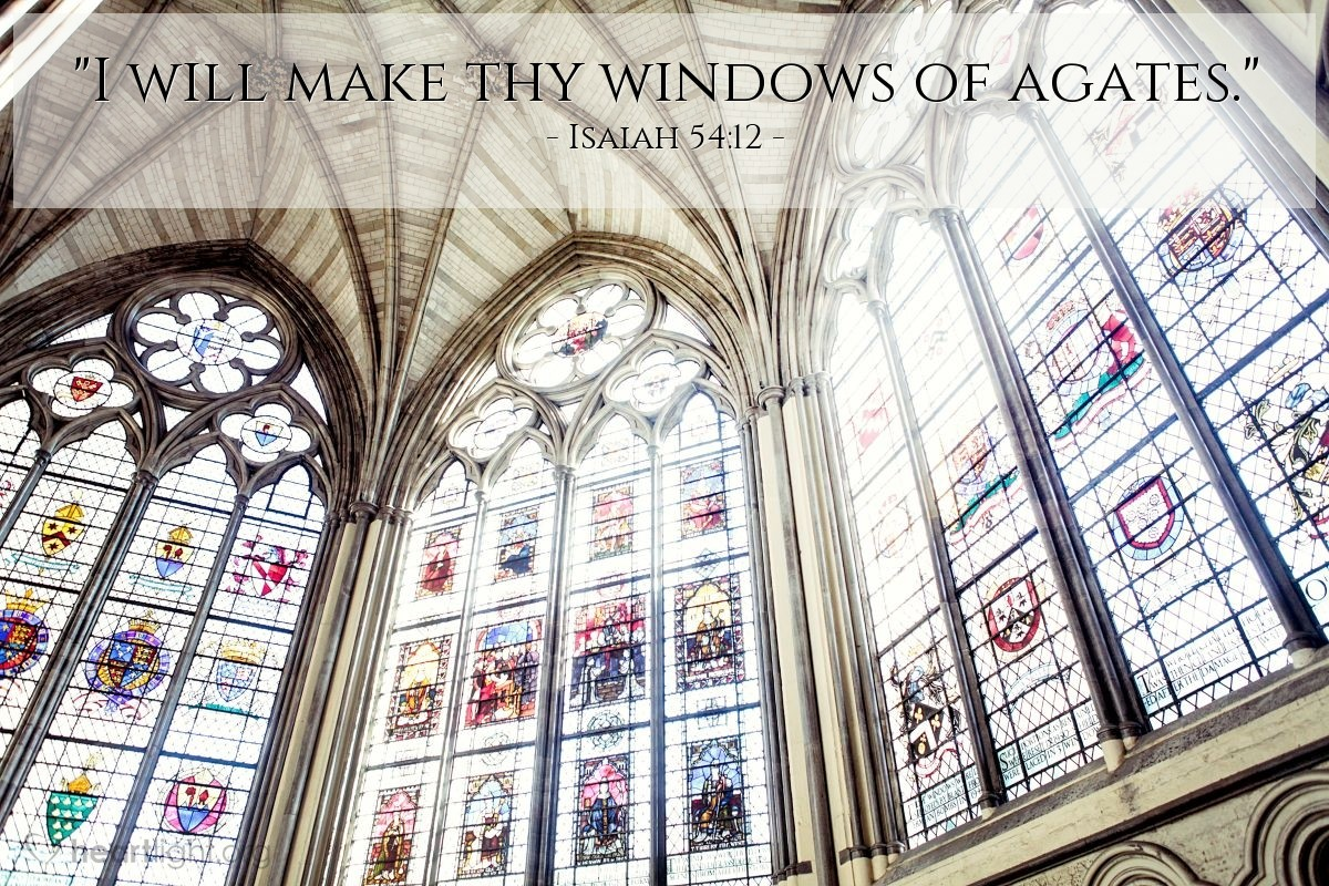 "Illustration of Isaiah 54:12 — ""I will make thy windows of agates."""