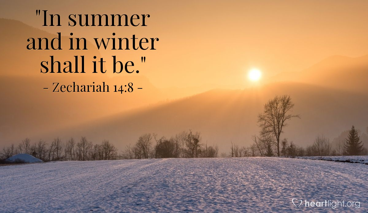 "Illustration of Zechariah 14:8 — ""In summer and in winter shall it be."""