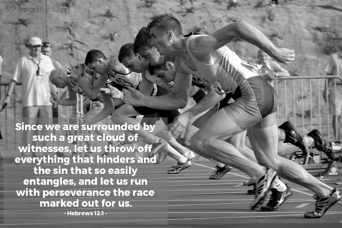 Illustration of Hebrews 12:1 — Since we are surrounded by such a great cloud of witnesses, let us throw off everything that hinders and the sin that so easily entangles, and let us run with perseverance the race marked out for us.