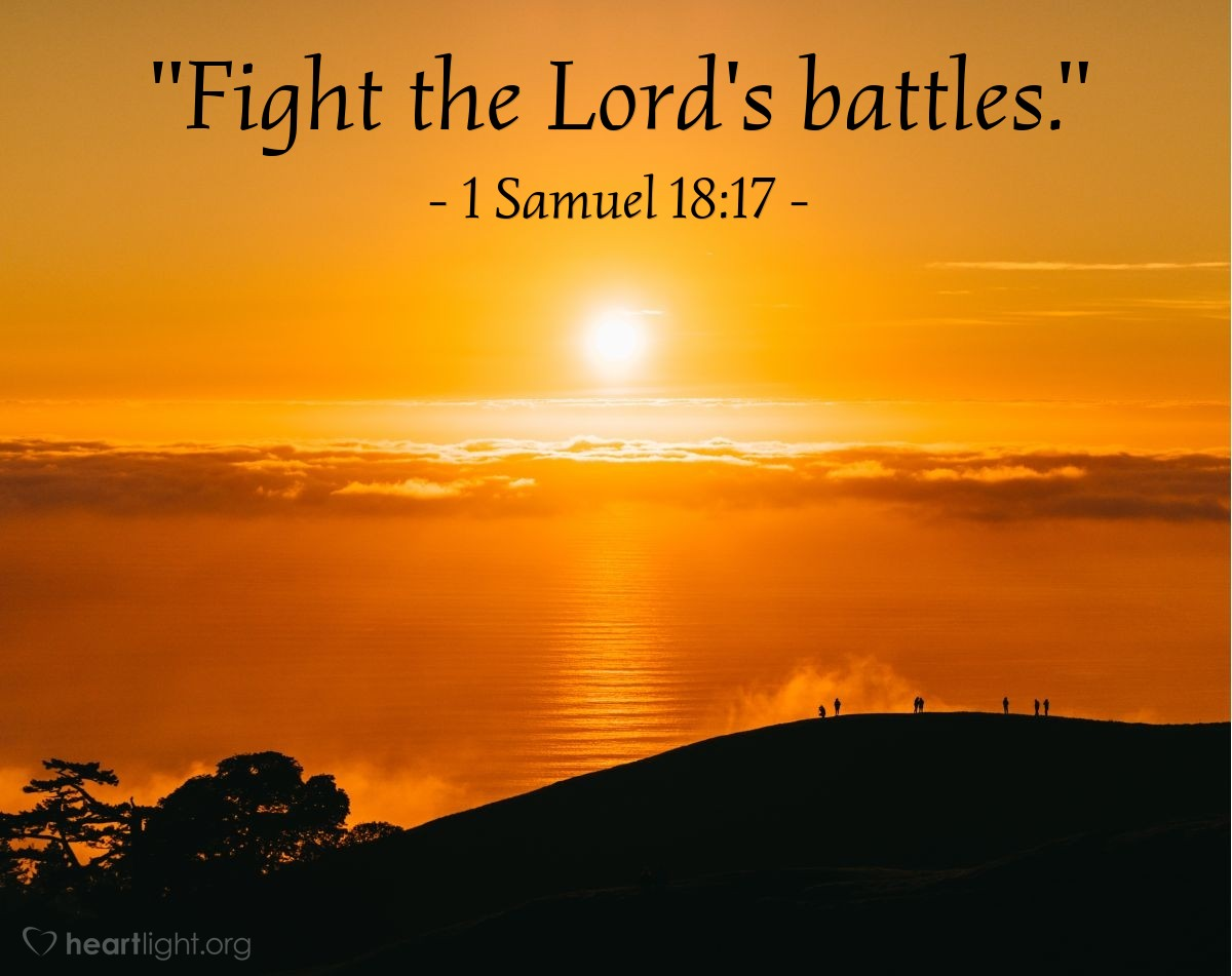 "Illustration of 1 Samuel 18:17 — ""Fight the Lord's battles."""