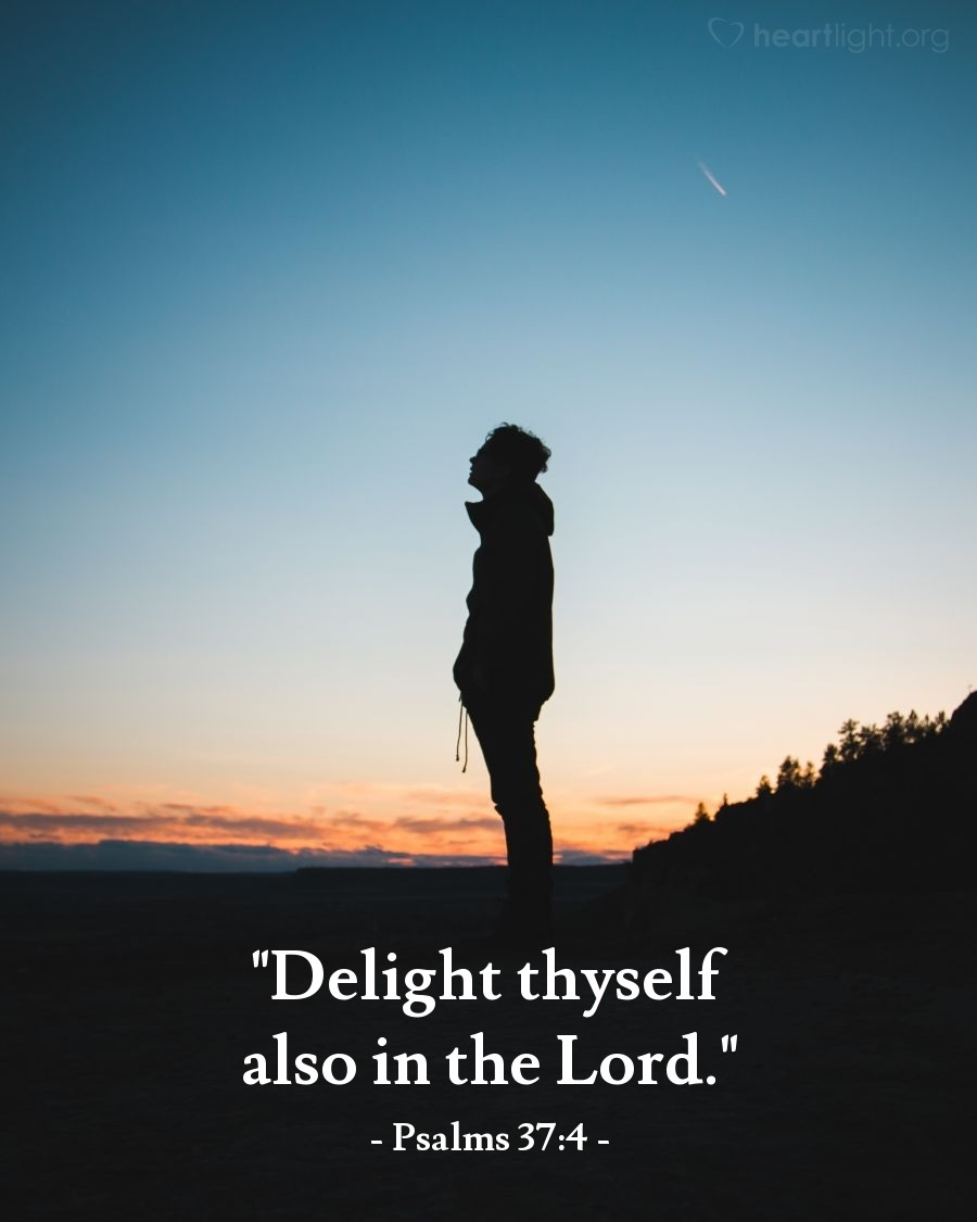 """Illustration of Psalms 37:4 — """"Delight thyself also in the Lord."""""""
