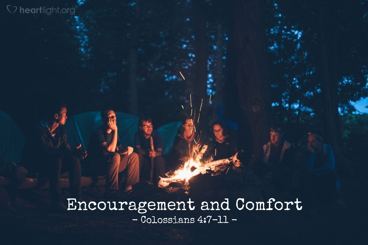 Encouragement and Comfort — Colossians 4:7-11