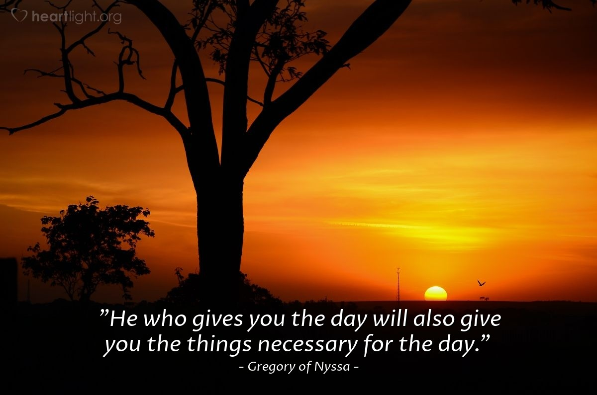"""Illustration of Gregory of Nyssa — """"He who gives you the day will also give you the things necessary for the day."""""""