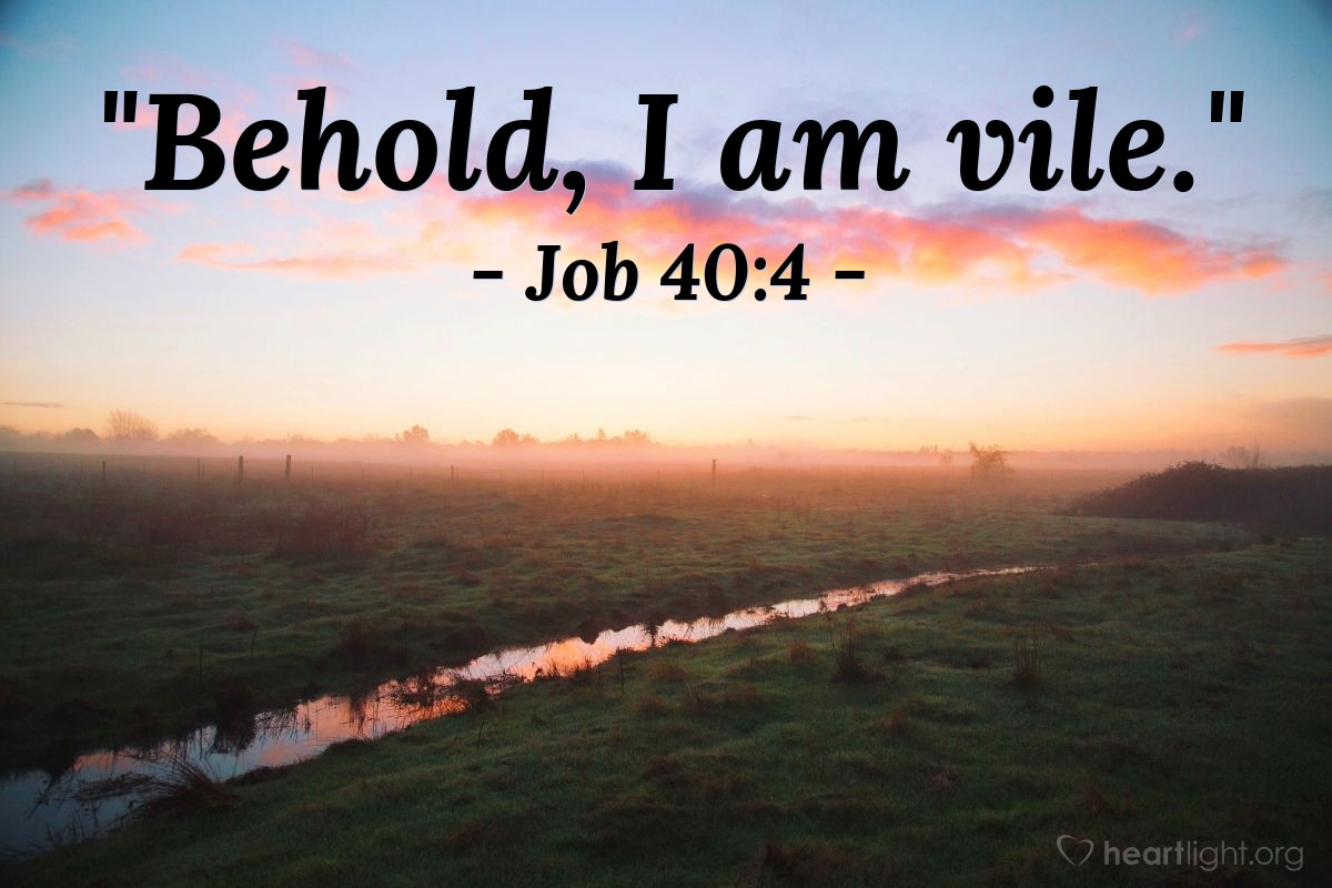 "Illustration of Job 40:4 — ""Behold, I am vile."""