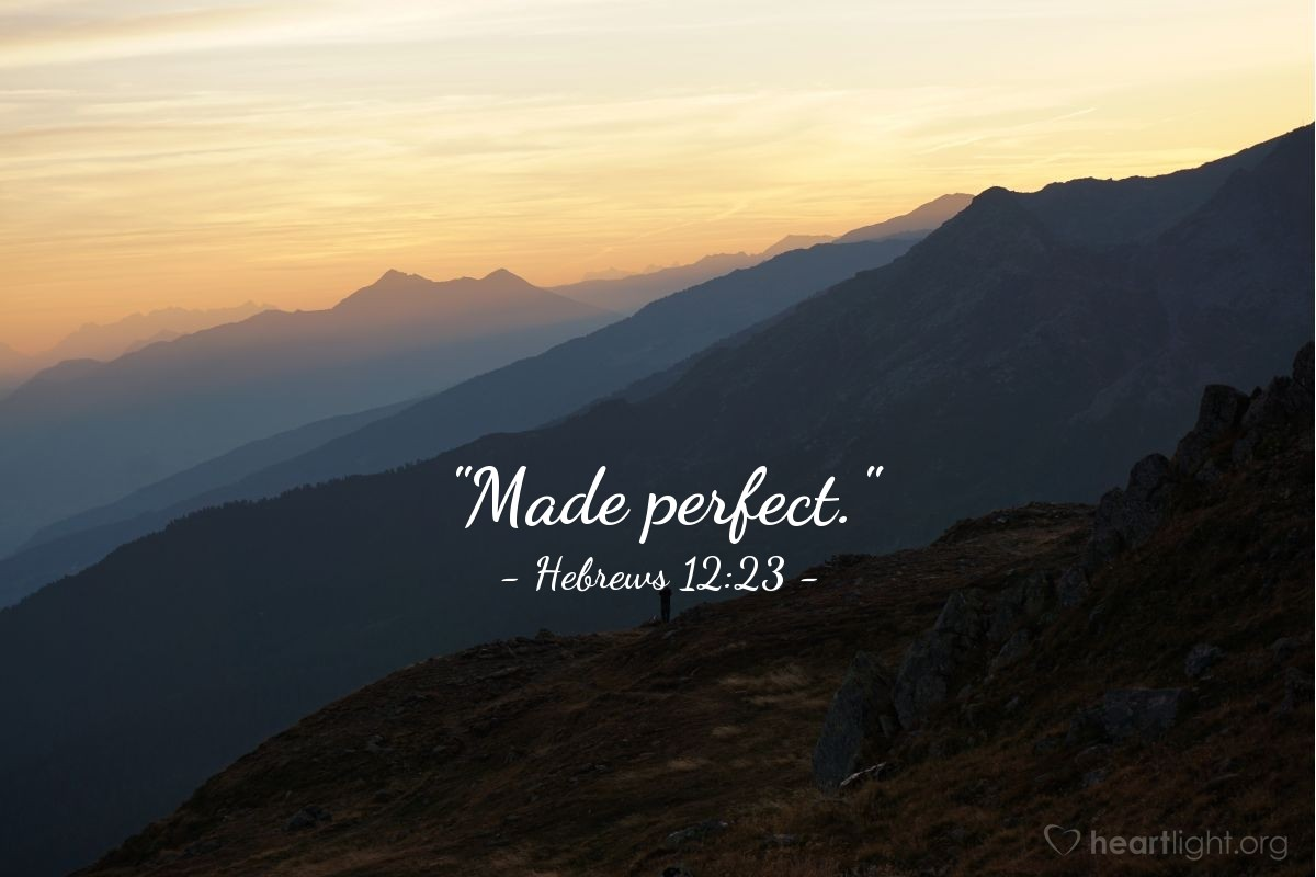 "Illustration of Hebrews 12:23 — ""Made perfect."""