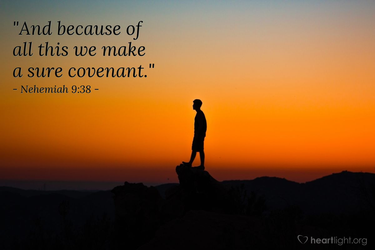 "Illustration of Nehemiah 9:38 — ""And because of all this we make a sure covenant."""