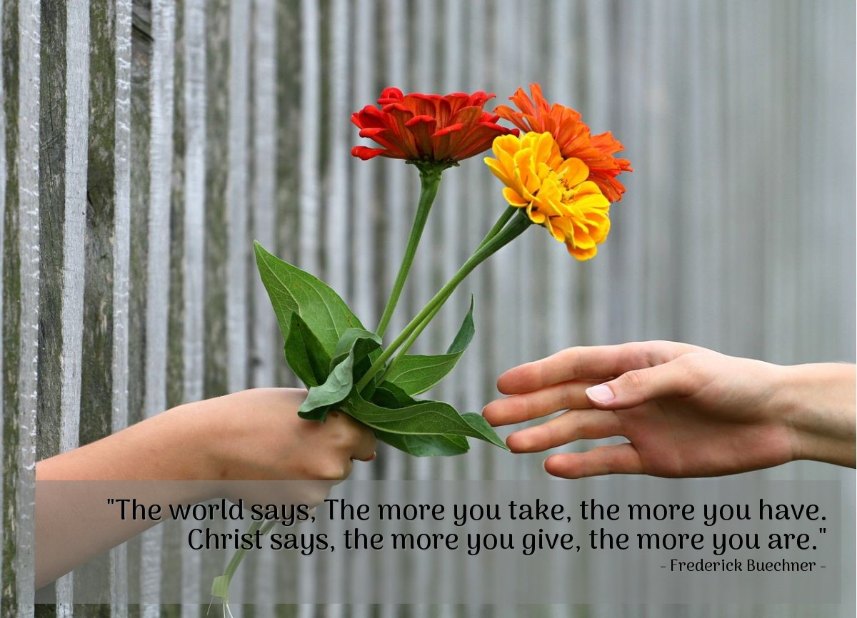 """Illustration of Frederick Buechner — """"The world says, The more you take, the more you have. Christ says, the more you give, the more you are."""""""