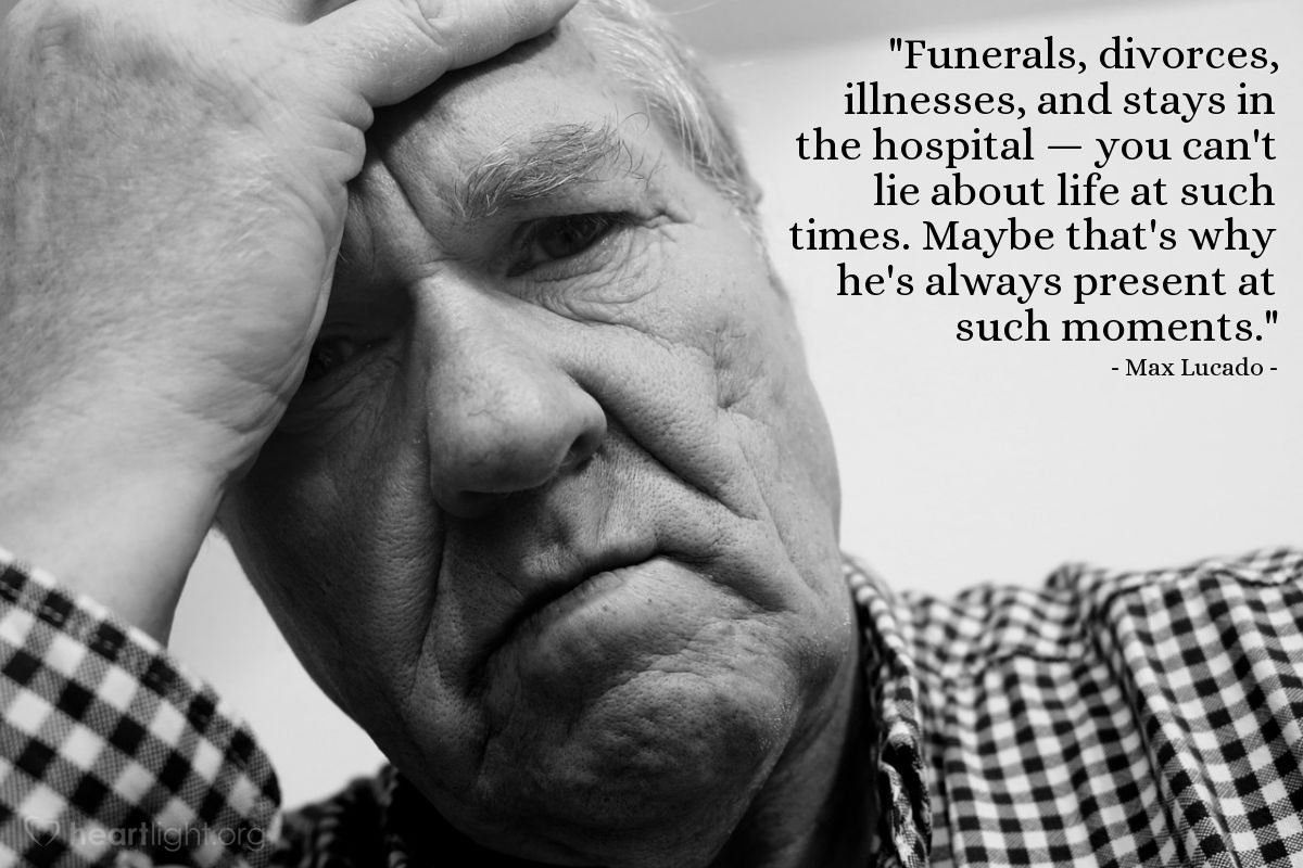 "Illustration of Max Lucado — ""Funerals, divorces, illnesses, and stays in the hospital — you can't lie about life at such times. Maybe that's why he's always present at such moments."""