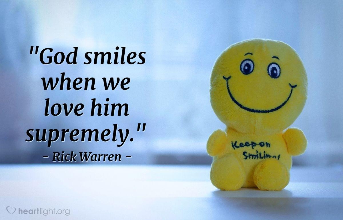 """Illustration of Rick Warren — """"God smiles when we love him supremely."""""""