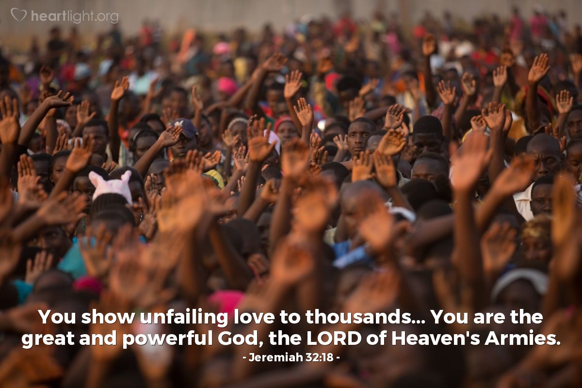 Illustration of Jeremiah 32:18 — You show unfailing love to thousands... You are the great and powerful God, the LORD of Heaven's Armies.