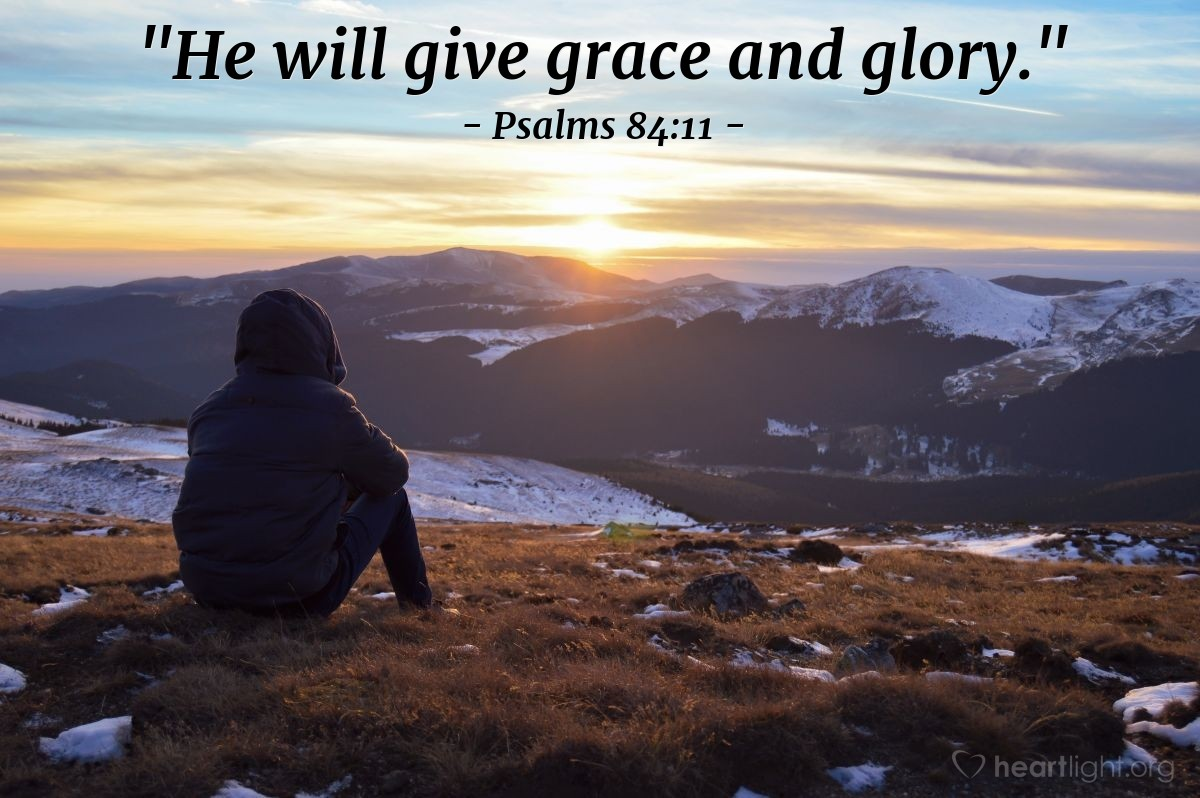 "Illustration of Psalms 84:11 — ""He will give grace and glory."""