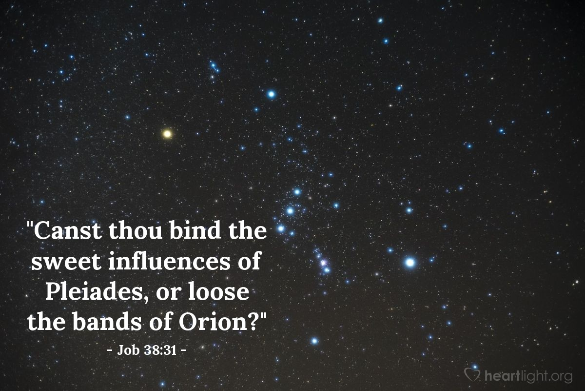 "Illustration of Job 38:31 — ""Canst thou bind the sweet influences of Pleiades, or loose the bands of Orion?"""