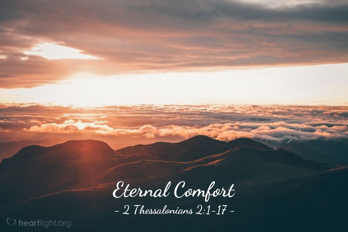 Eternal Comfort — 2 Thessalonians 2:1-17