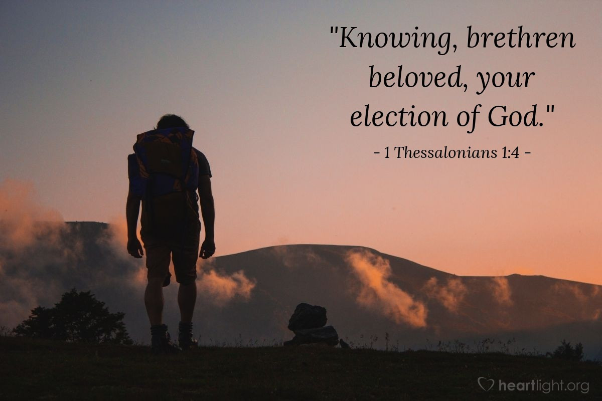 "Illustration of 1 Thessalonians 1:4 — ""Knowing, brethren beloved, your election of God."""