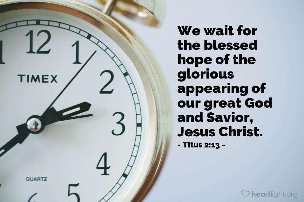 Illustration of Titus 2:13 — We wait for the blessed hope of the glorious appearing of our great God and Savior, Jesus Christ.