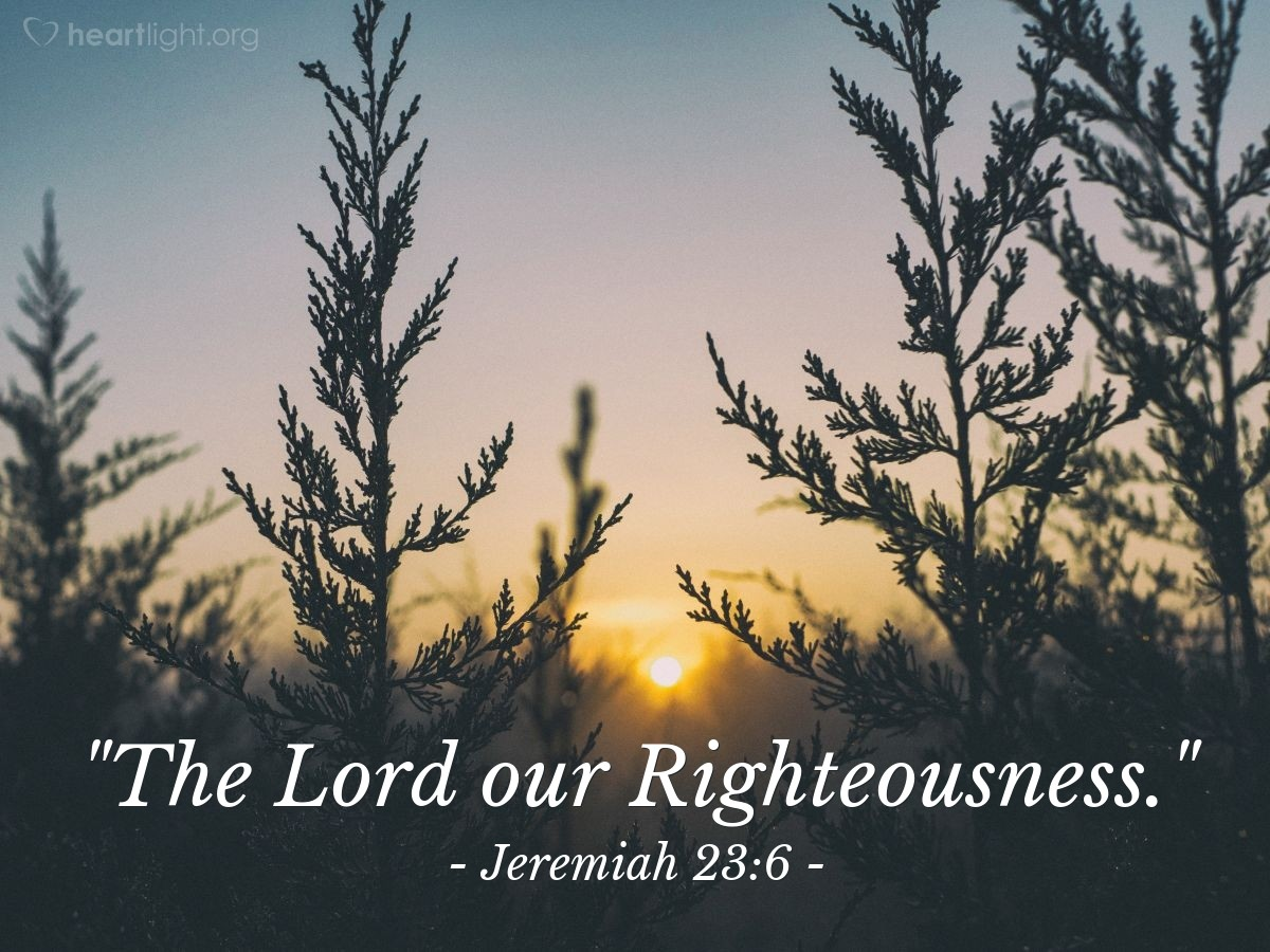 """Illustration of Jeremiah 23:6 — """"The Lord our Righteousness."""""""