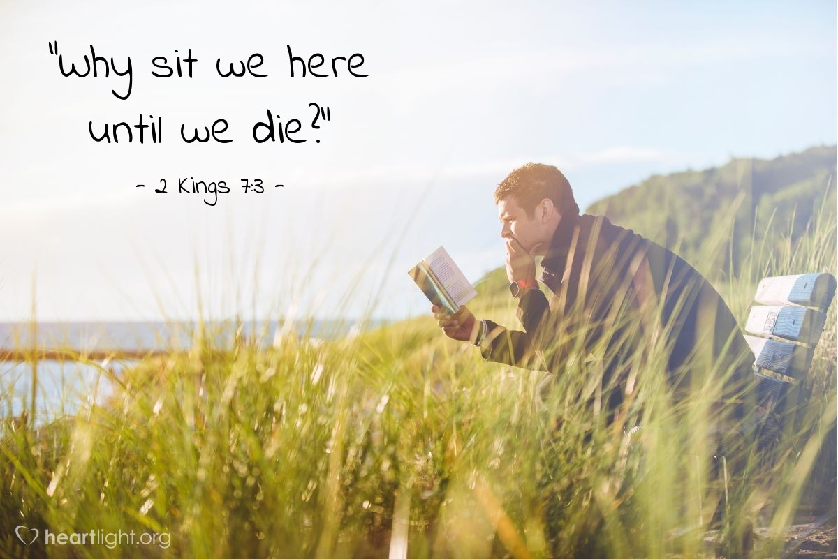 "Illustration of 2 Kings 7:3 — ""Why sit we here until we die?"""