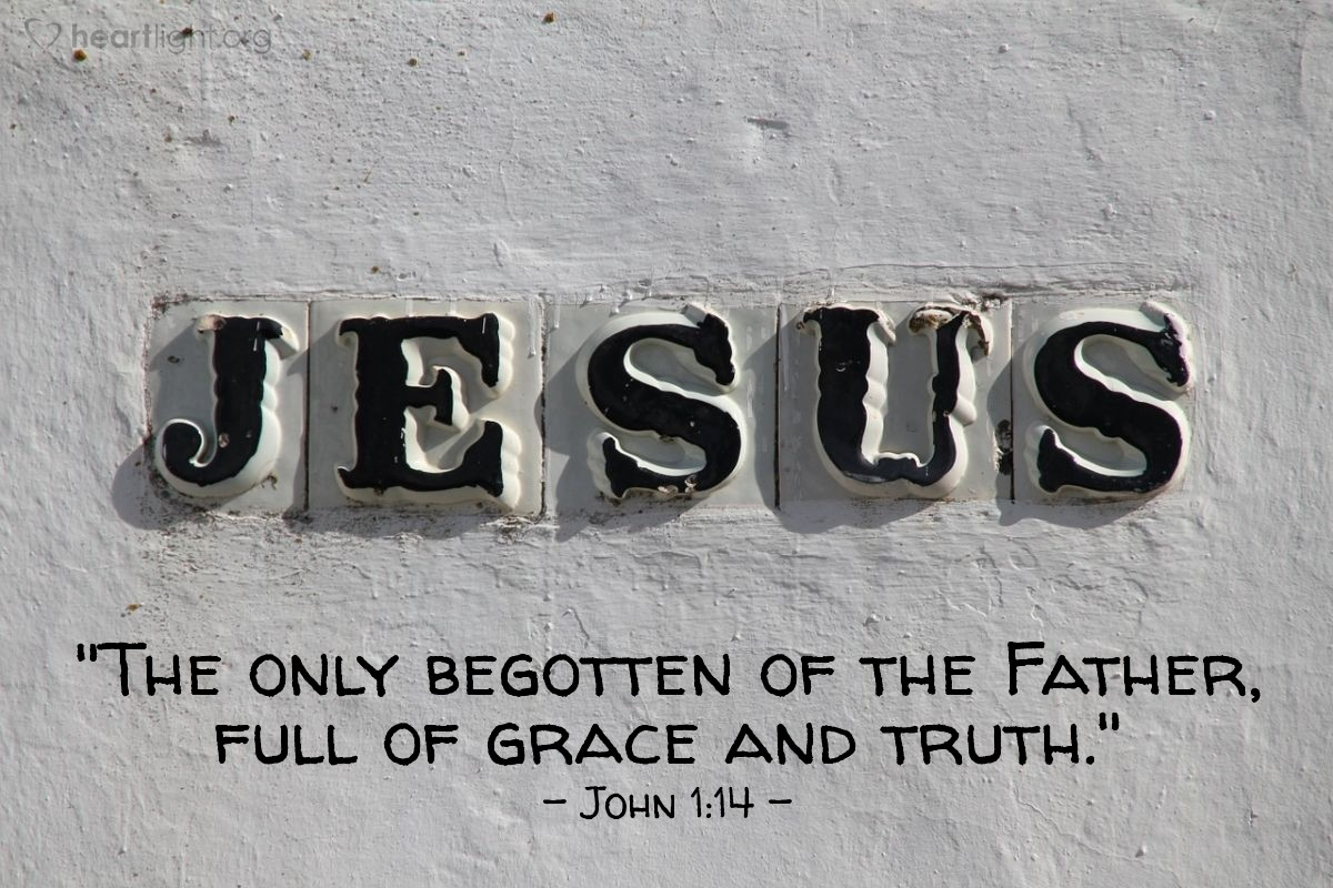 "Illustration of John 1:14 — ""The only begotten of the Father, full of grace and truth."""