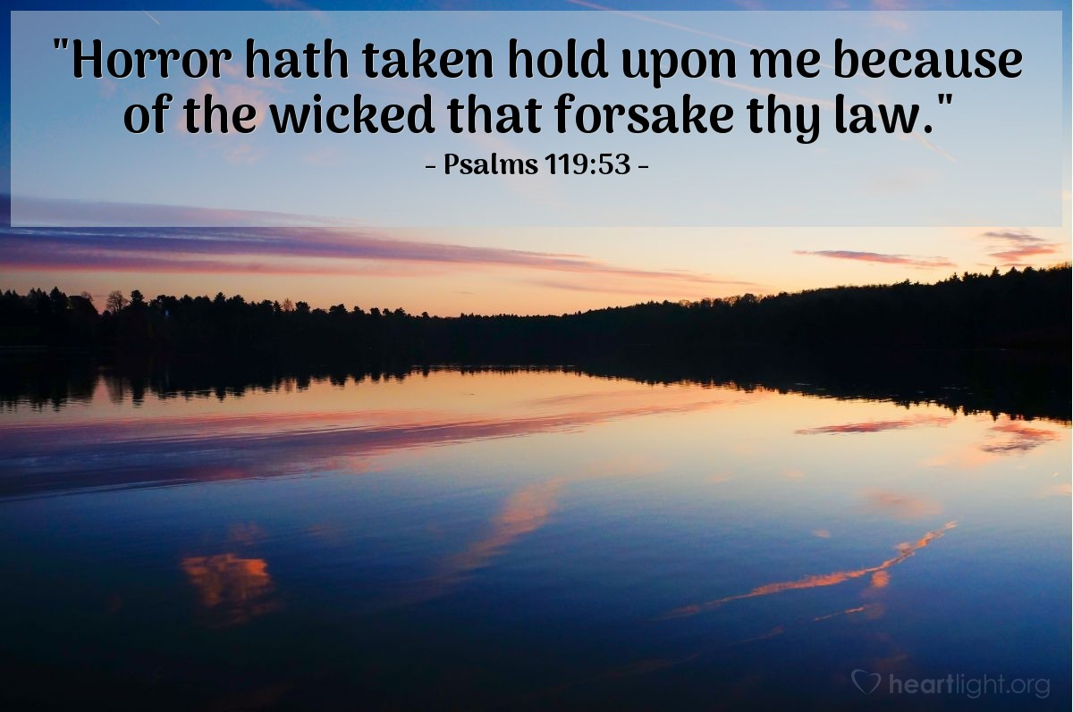 "Illustration of Psalms 119:53 — ""Horror hath taken hold upon me because of the wicked that forsake thy law."""
