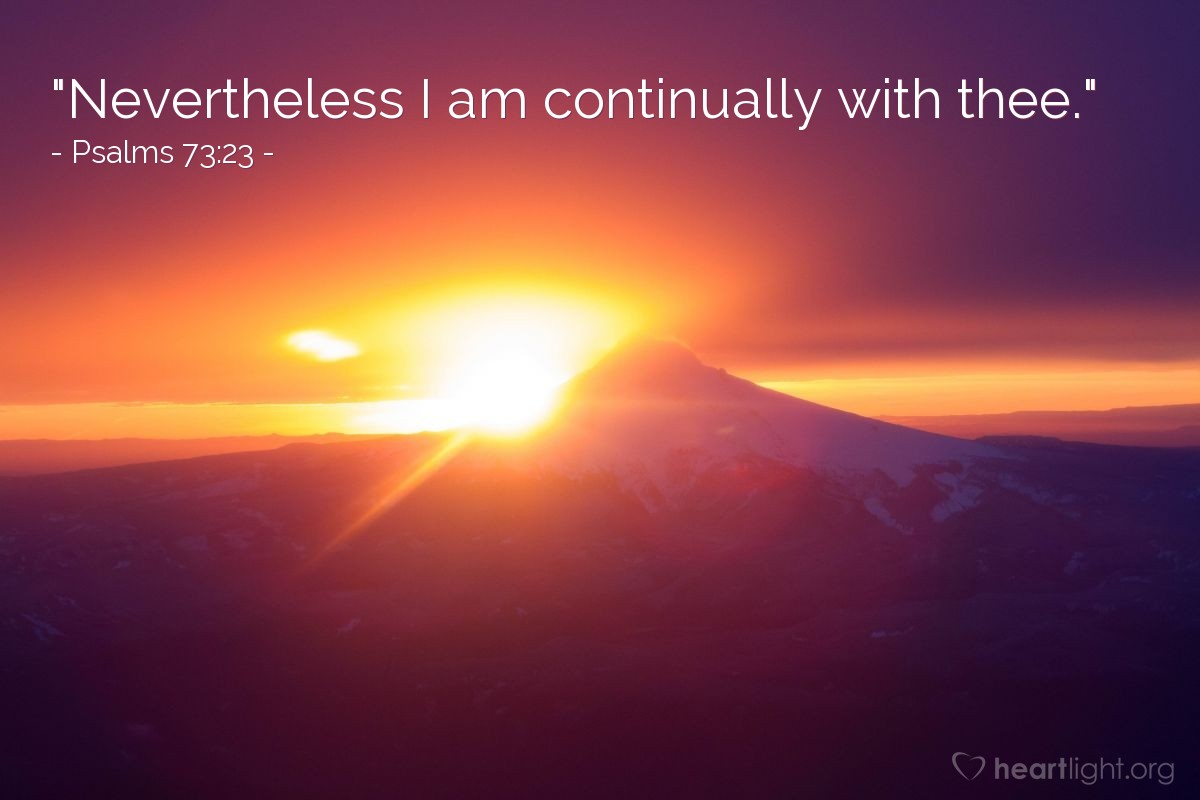 "Illustration of Psalms 73:23 — ""Nevertheless I am continually with thee."""