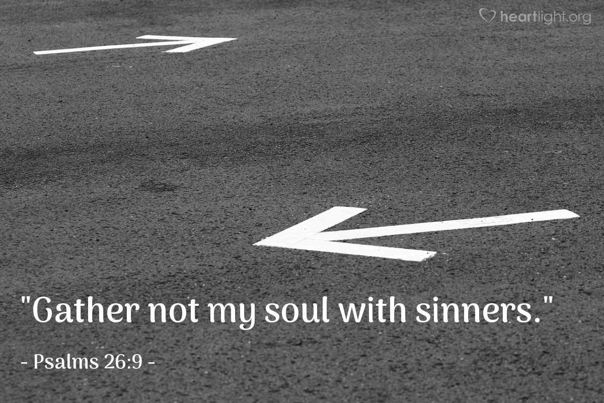 "Illustration of Psalms 26:9 — ""Gather not my soul with sinners."""