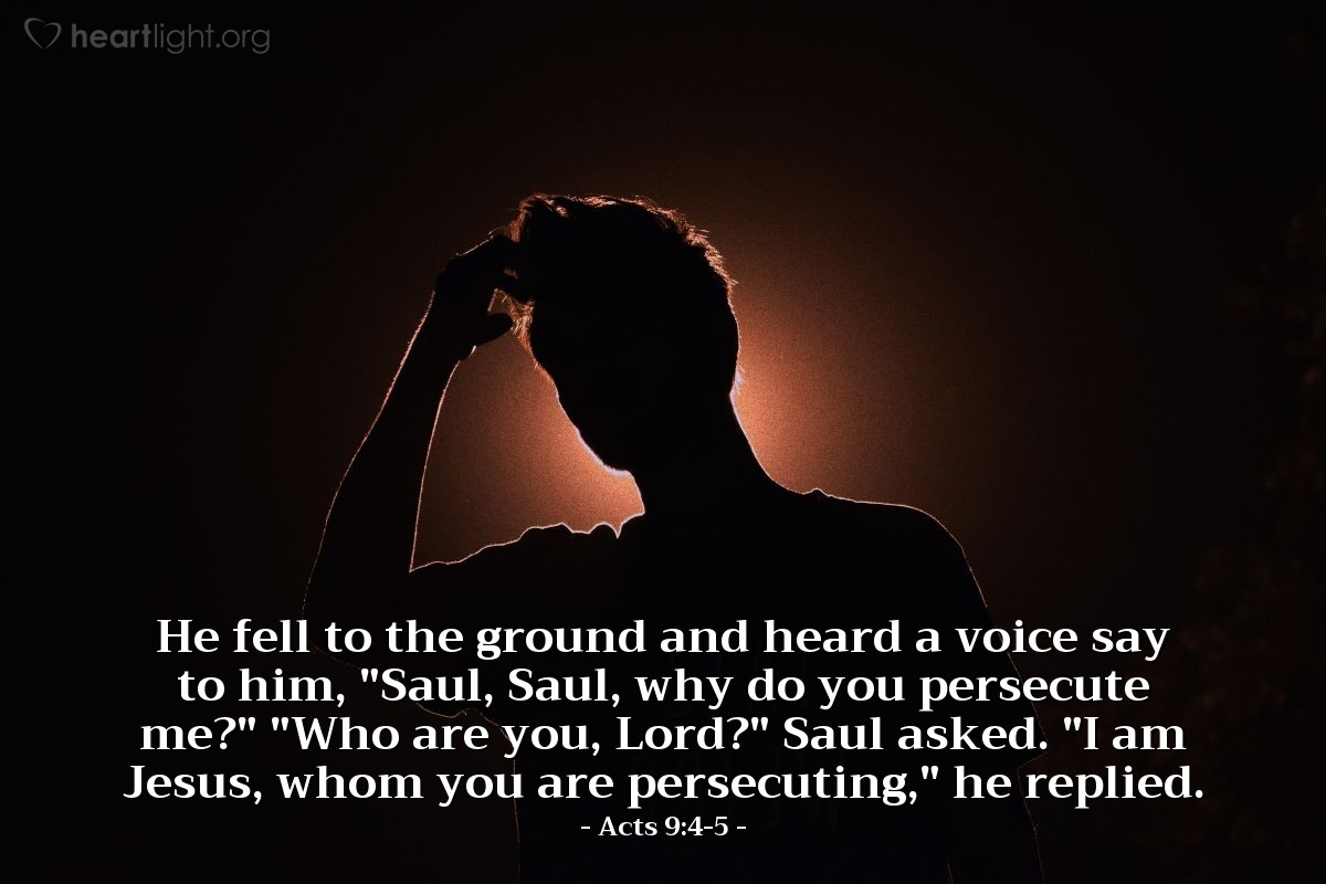 "Illustration of Acts 9:4-5 — He fell to the ground and heard a voice say to him, ""Saul, Saul, why do you persecute me?"" ""Who are you, Lord?"" Saul asked. ""I am Jesus, whom you are persecuting,"" he replied."
