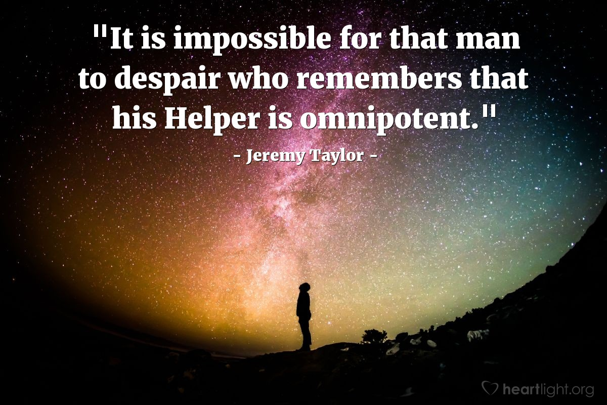 "Illustration of Jeremy Taylor — ""It is impossible for that man to despair who remembers that his Helper is omnipotent."""