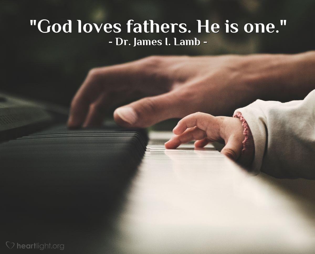 "Illustration of Dr. James I. Lamb — ""God loves fathers. He is one."""