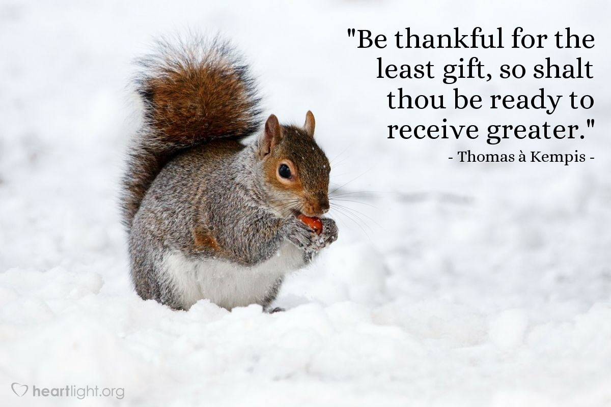"Illustration of Thomas à Kempis — ""Be thankful for the least gift, so shalt thou be ready to receive greater."""
