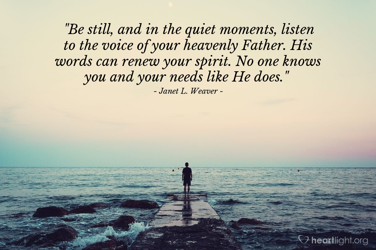 """Illustration of Janet L. Weaver — """"Be still, and in the quiet moments, listen to the voice of your heavenly Father. His words can renew your spirit. No one knows you and your needs like He does."""""""