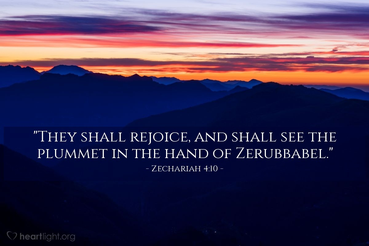 "Illustration of Zechariah 4:10 — ""They shall rejoice, and shall see the plummet in the hand of Zerubbabel."""