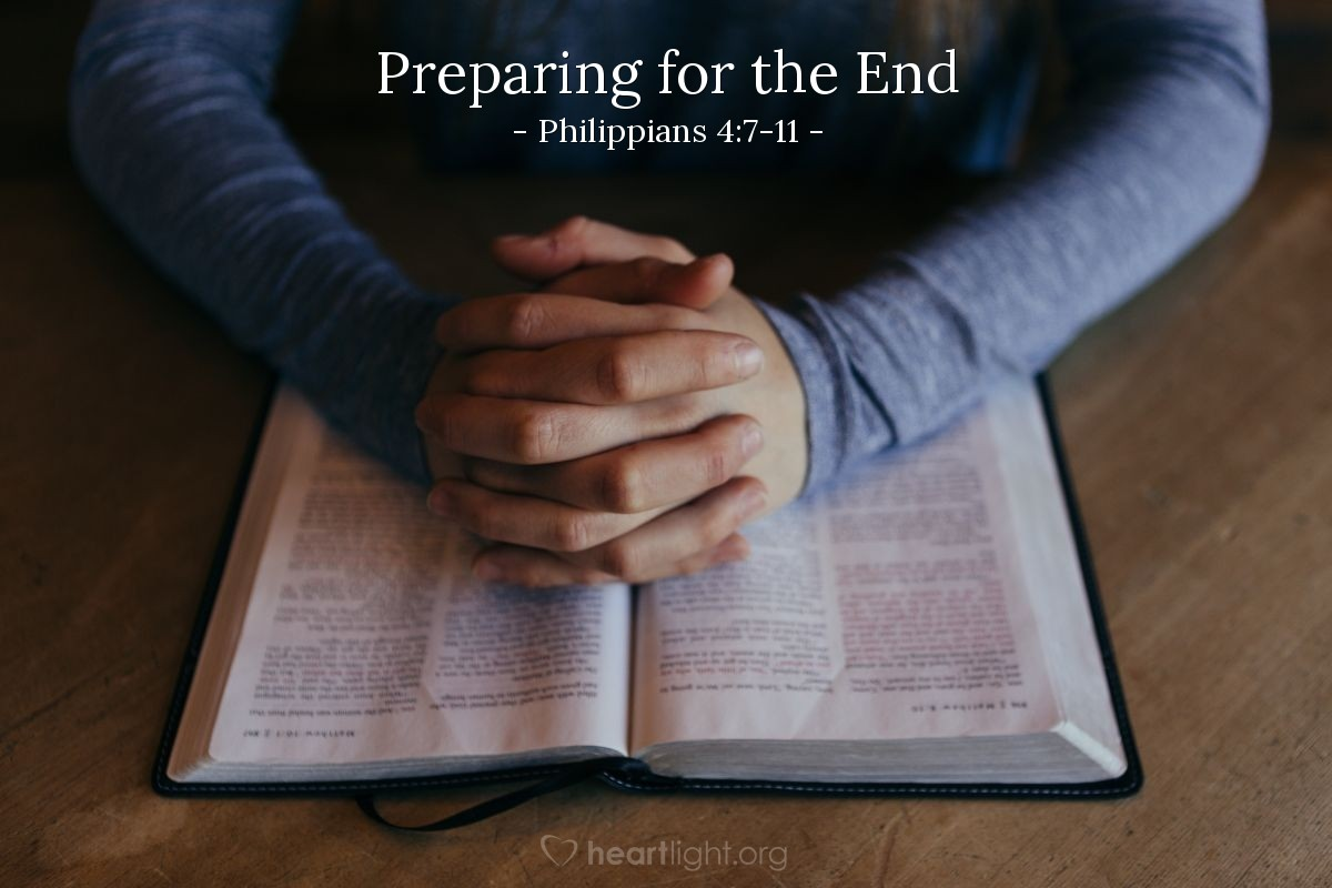 Preparing for the End — Philippians 4:7-11