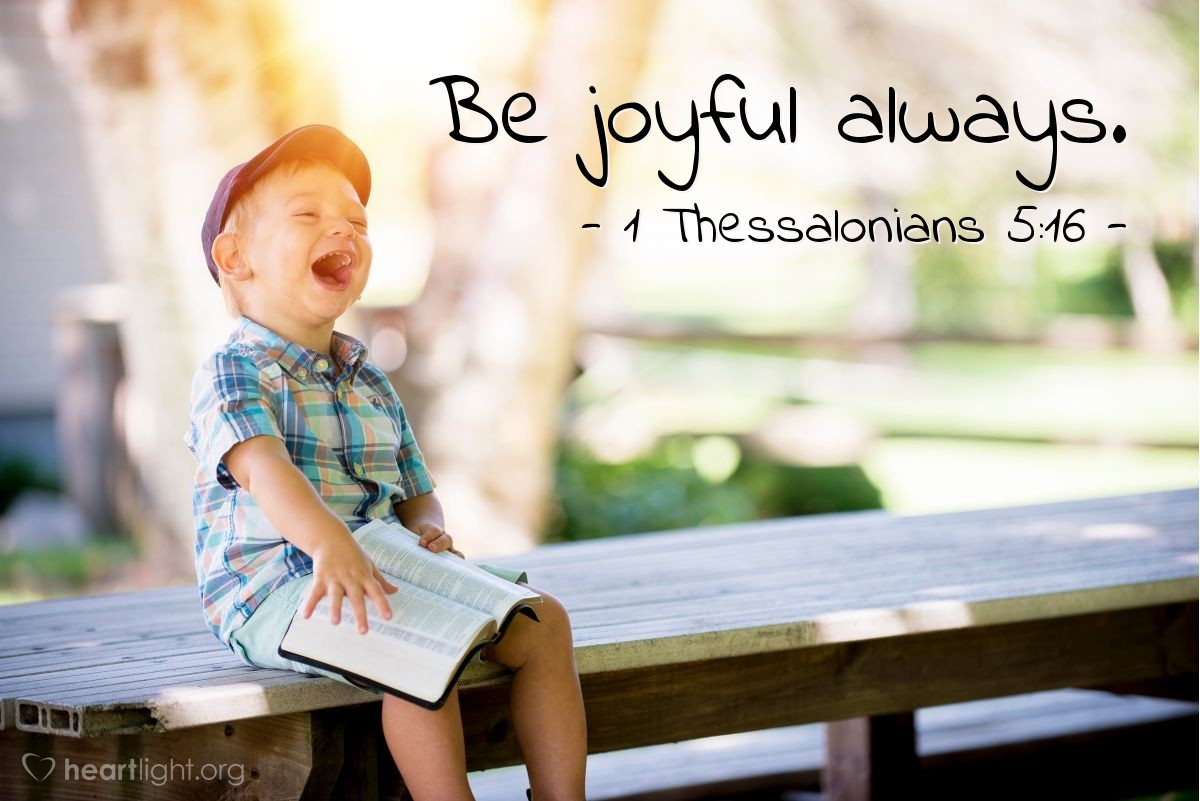 Illustration of 1 Thessalonians 5:16 on Joy