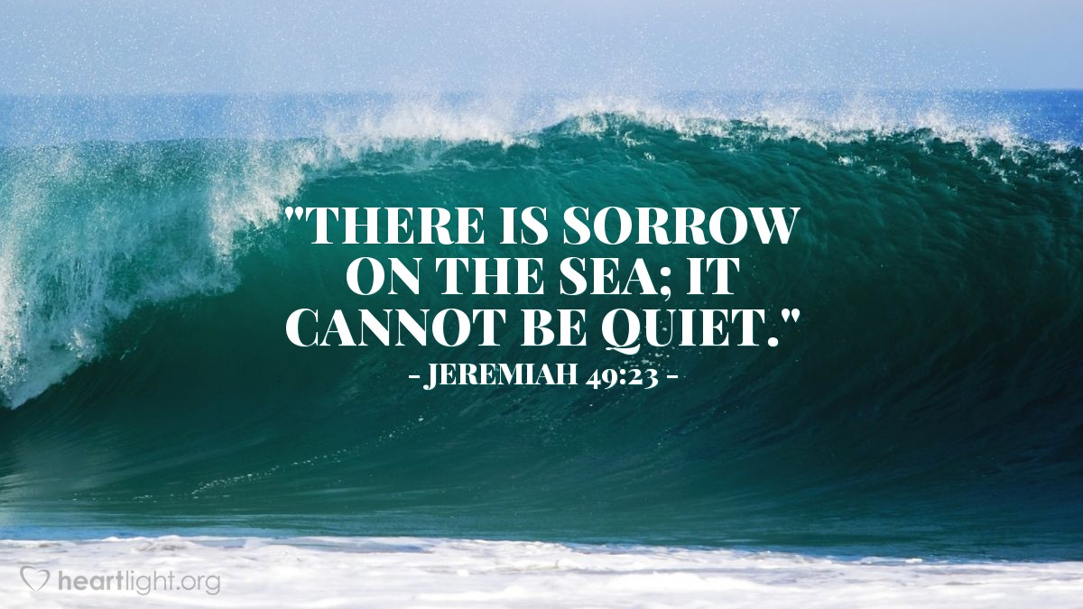 "Illustration of Jeremiah 49:23 — ""There is sorrow on the sea; it cannot be quiet."""