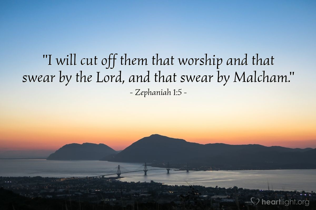 "Illustration of Zephaniah 1:5 — ""I will cut off them that worship and that swear by the Lord, and that swear by Malcham."""