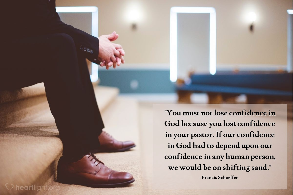 quote by francis schaeffer you must not lose confidence in god