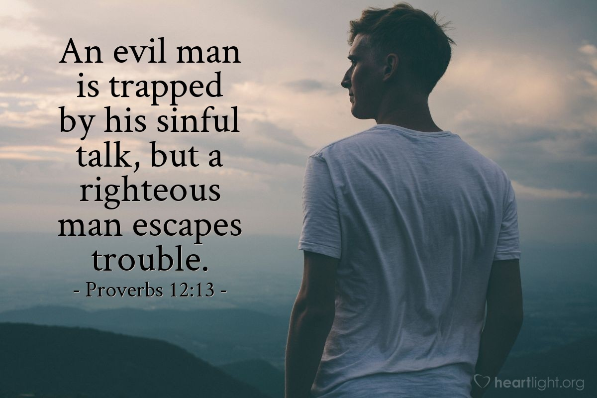 Illustration of Proverbs 12:13 on Troubles