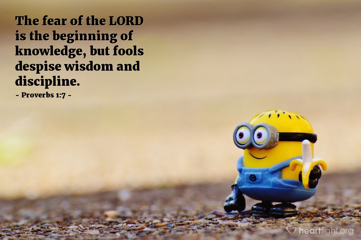 Illustration of Proverbs 1:7 — The fear of the LORD is the beginning of knowledge, but fools despise wisdom and discipline.