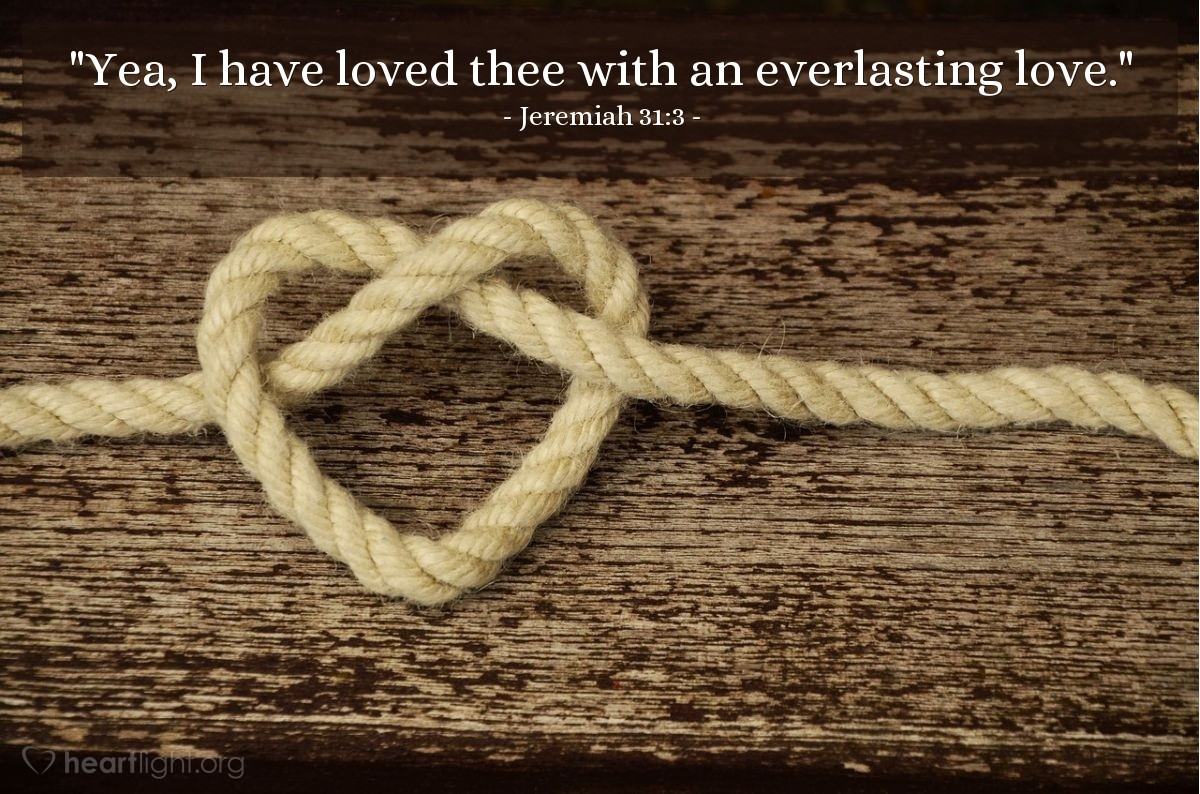"Illustration of Jeremiah 31:3 — ""Yea, I have loved thee with an everlasting love."""