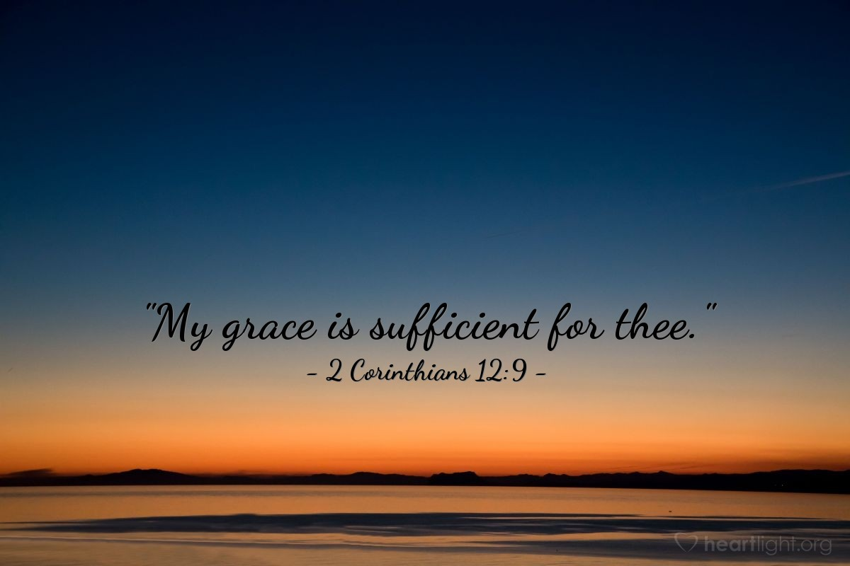 """Illustration of 2 Corinthians 12:9 — """"My grace is sufficient for thee."""""""