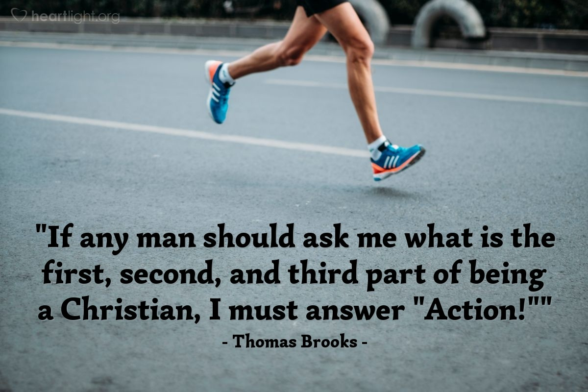 """Illustration of Thomas Brooks — """"If any man should ask me what is the first, second, and third part of being a Christian, I must answer """"Action!"""""""""""