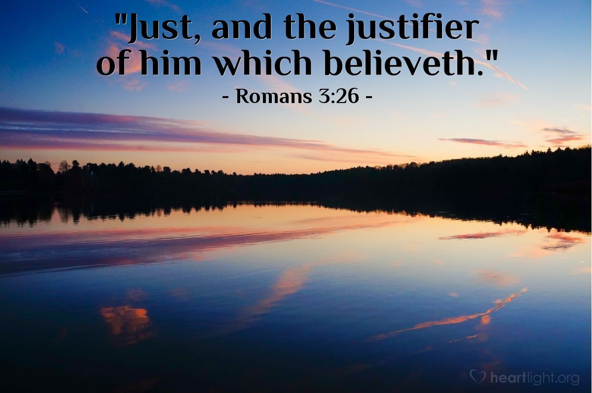 "Illustration of Romans 3:26 — ""Just, and the justifier of him which believeth."""