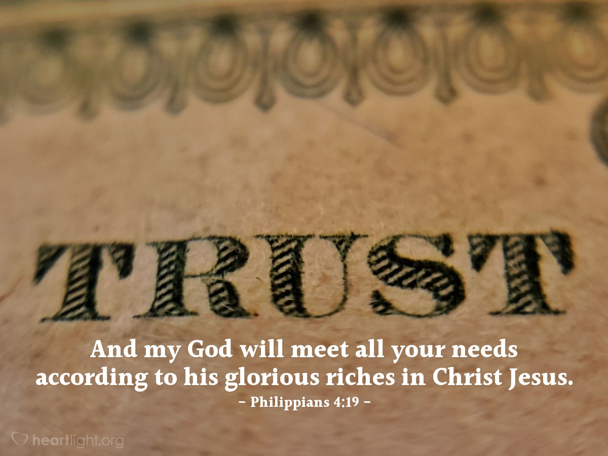Illustration of Philippians 4:19 — And my God will meet all your needs according to his glorious riches in Christ Jesus.